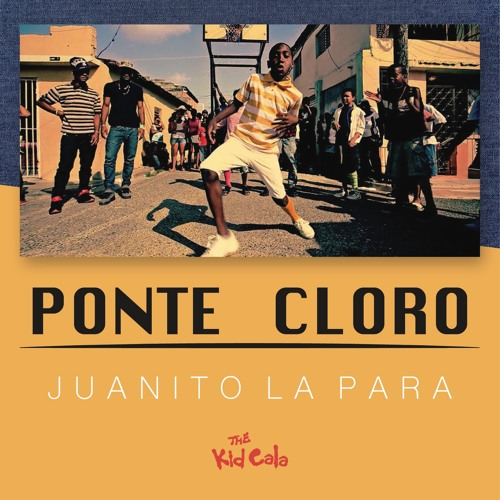 PONTE CLORO - Juanito la Para ( Prod Kid Cala )