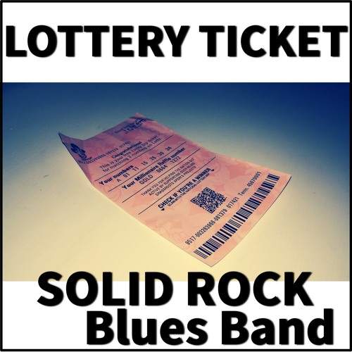 Solid Rock Blues Band - Lottery Ticket