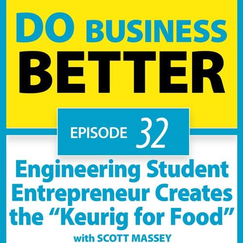 "32 - Engineering Student Entrepreneur Creates the ""Keurig for Food"""