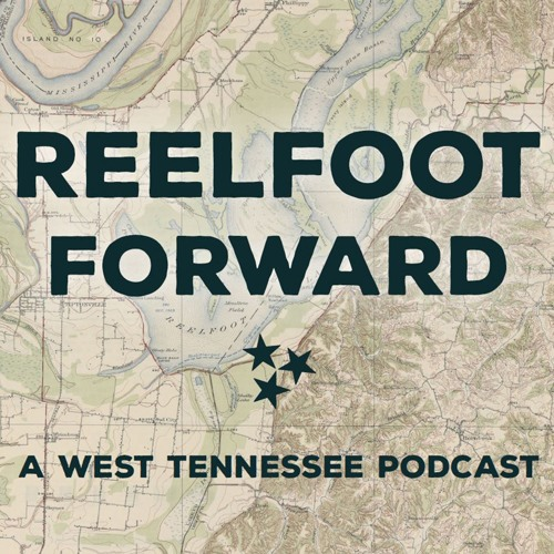 Ep. 7 - Reelfoot Forward - Danny Walden and The Missing River Town