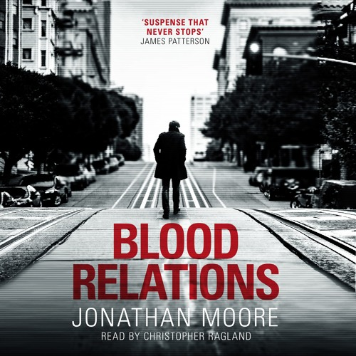 Blood Relations by Jonathan Moore, read by Christopher Ragland