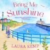 Bring Me Sunshine by Laura Kemp, read by Lowri Walton