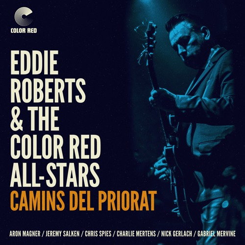 """Eddie Roberts & The Color Red All-Stars - """"Camins del Priorat"""" 