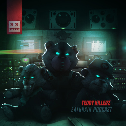 Teddy Killerz - EATBRAIN Podcast 092 (2019)