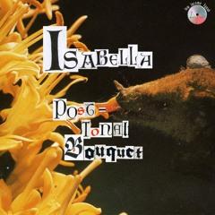 Isabella - Post-Tonal Bouquet (LI$015)