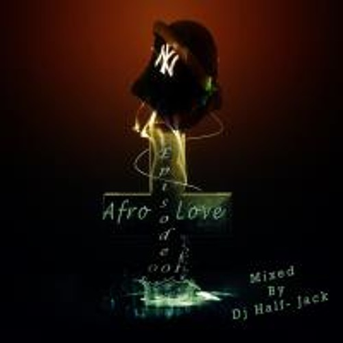 Afro Love Episode 1 Mixed By
