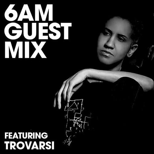 6AM Guest Mix: Trovarsi
