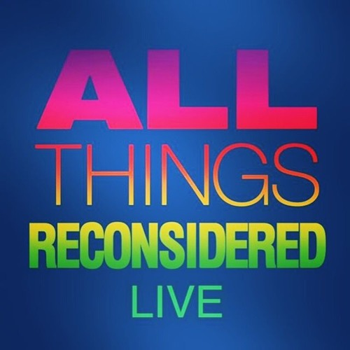 All Things Reconsidered Live #117