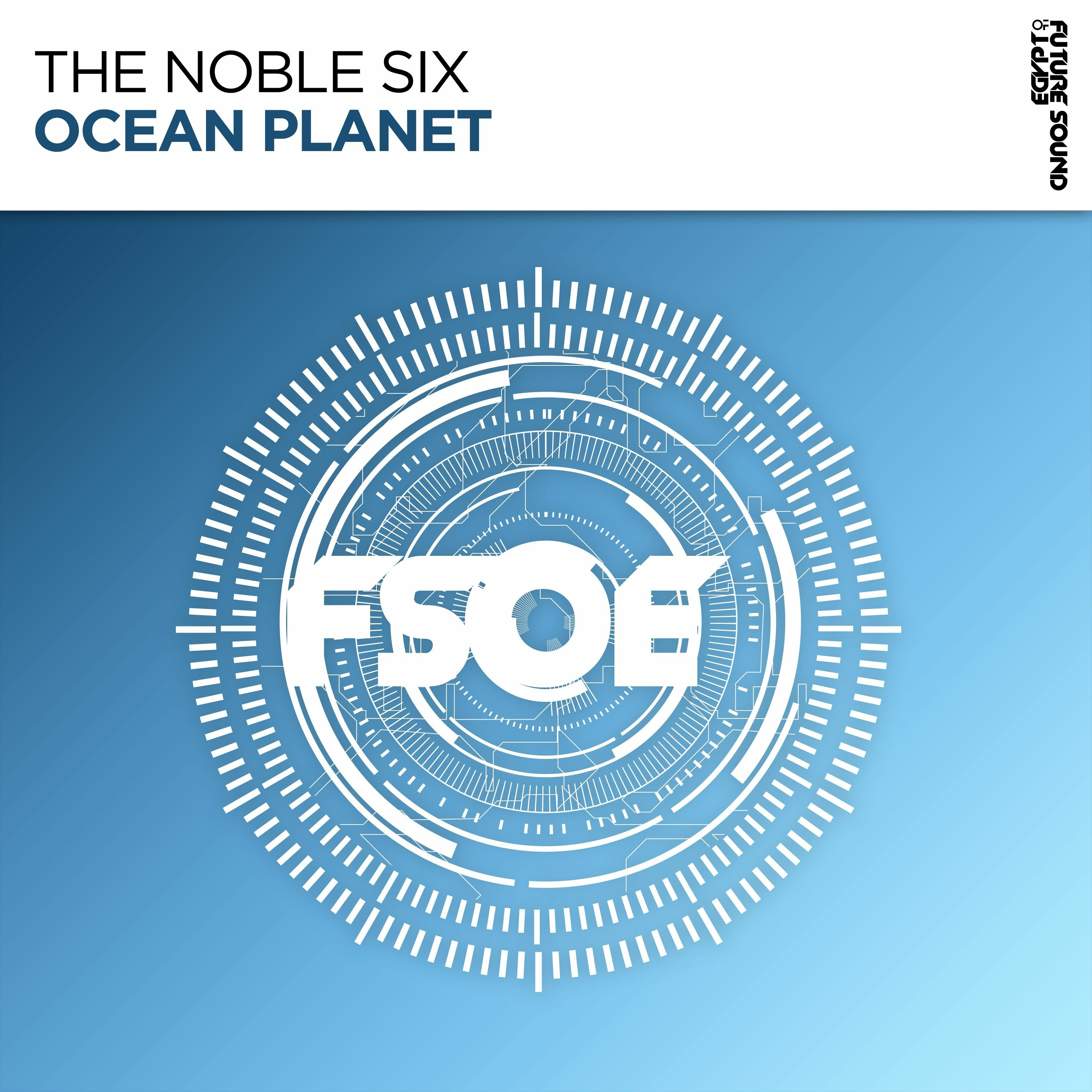 The Noble Six - Ocean Planet [FSOE]