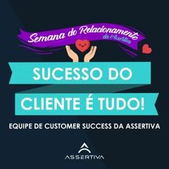[AssertivaCast #003 ] - Sucesso do cliente é tudo