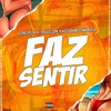 Faz Sentir - Dj Nelasta Ft. Paulelson & Kelson Most Wanted