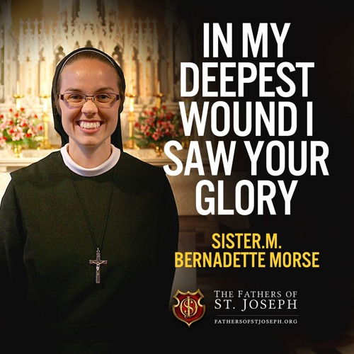 IN MY DEEPEST WOUND I SAW YOUR GLORY  | Sr. M Bernadette Morse