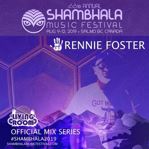 Shambhala 2019 Mix Series  - Rennie Foster