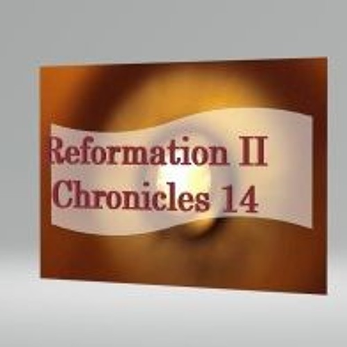 Reformation II Chronicles 14