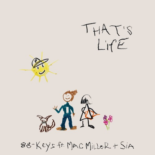That's Life (feat. Mac Miller and Sia)