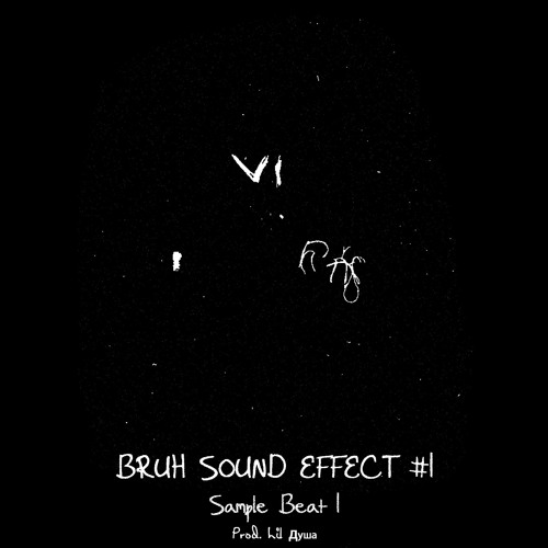 Bruh Sound Effect 1 Type Beat (Prod  Lil ДУША) by Lil Душа | Free