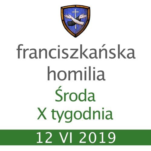 Homilia: Środa X tygodnia zwykłego - 12 VI 2019