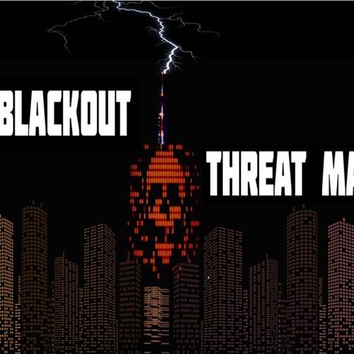 'GRID AND BEAR IT – BLACKOUT THREAT MATRIX' - June 17, 2019