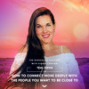Teal Swan On How To Connect More Deeply With The People You Want To Be Close To