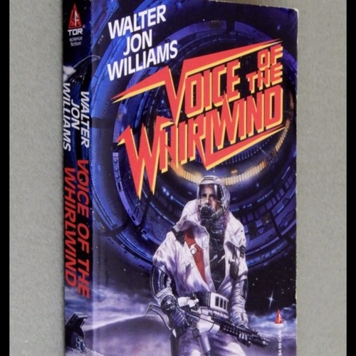 Episode 22: Walter Jon Williams ---- Voice of the Whirlwind