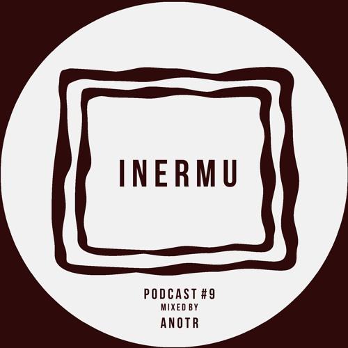 Inermu Podcast #9 - ANOTR