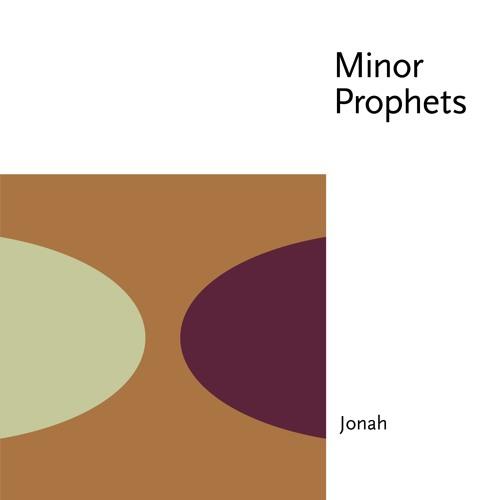 Minor Prophets: Jonah