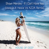 Shawn Mendes - If I Can't Have You (Keepin It Heale & AZ2A Remix) FREE DOWNLOAD