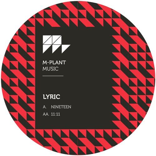 Lyric 'Nineteen / 11:11' (M-Plant) previews