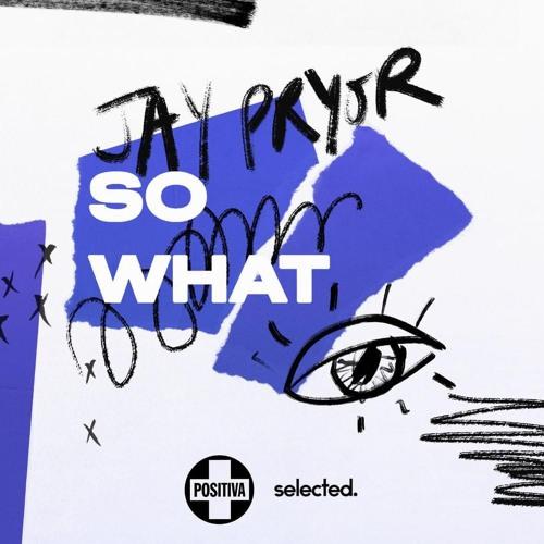 Jay Pryor - So What (Kenan Remix)