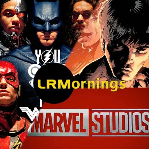 You Will Never Get The Snyder Cut, Finding Shang-Chi, And The Marvel Slate | LRMornings