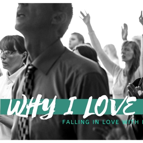 Why I Love Jesus (7 Stages Of Falling In Love)