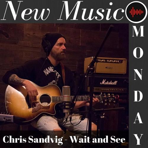 New Music Monday | Chris Sandvig - Wait And See