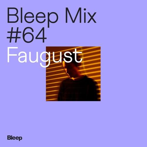 Bleep Mix #64 - Faugust