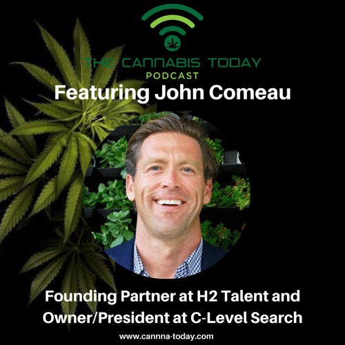 Featuring John Comeau, Founding Partner at H2 Talent and Owner/President at C-Level Search