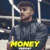 FERO47 - MONEY (OFFICIAL AUDIO + LYRICS)