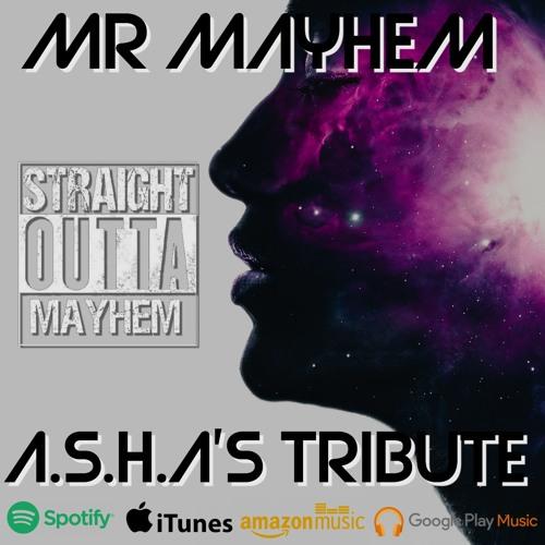 Mr Mayhem Asha's Tribute