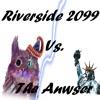 The Anwser V Riverside 2099