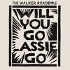 WILL YOU GO LASSIE GO (SINGLE)