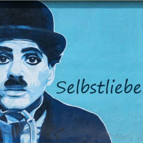 Selbstliebe - Charly Chaplin