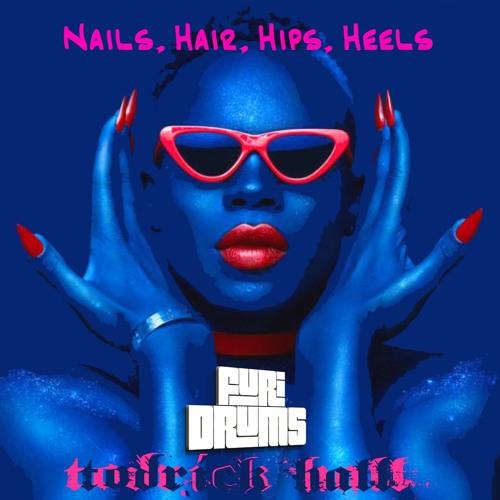 Stream Todrick Hall - 💄Nails, Hair, Hips, Heels 👠 FUri ...