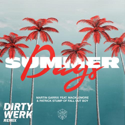 Martin Garrix - Summer Days (Dirty Werk Remix) [FREE DOWNLOAD]