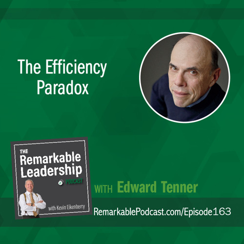 The Efficiency Paradox with Edward Tenner