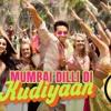 Mumbai Dilli Di Kudiyan |✓ Student of the year 2 | mp3 | 320 kbps