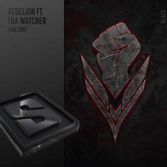 Rebelion ft. Tha Watcher - Fake Shit