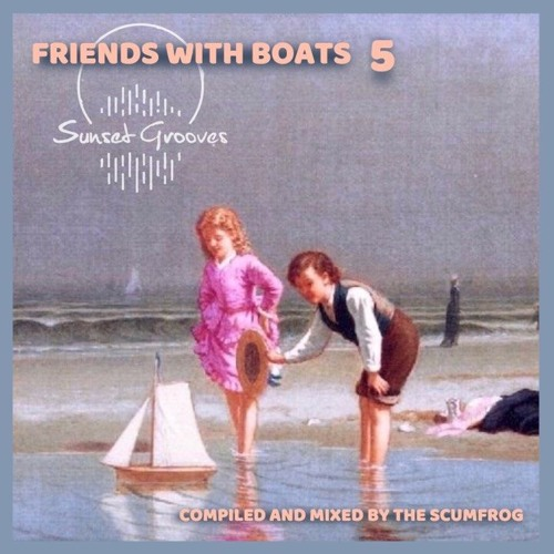 "Sunset Grooves Podcast #154 - The Scumfrog ""Friends with Boats Vol. 5"""