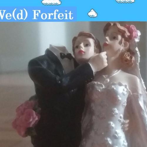 WE(d) FORFEIT (Mix 13.1-13.4) :: The Marital Mixes (feat. Zorz and Dank Matter)