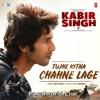 Tujhe Kitna Chahne Lage Arijit Singh Kabir Singh