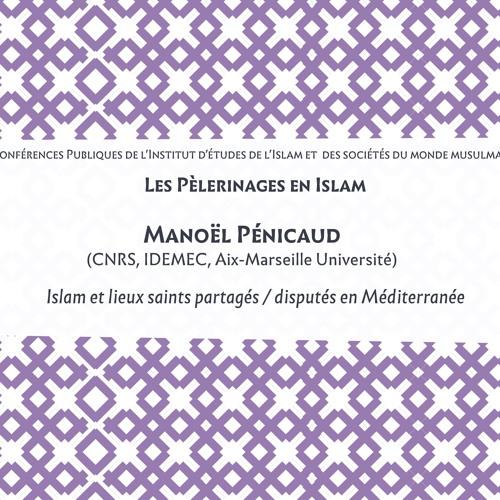 Islam et lieux saints partagés / disputés en Méditerranée / M. PENICAUD