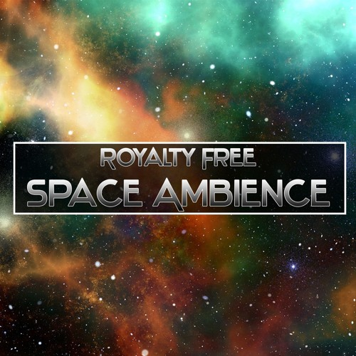 Space Music] - Space Ambience - Royalty Free by Alexander