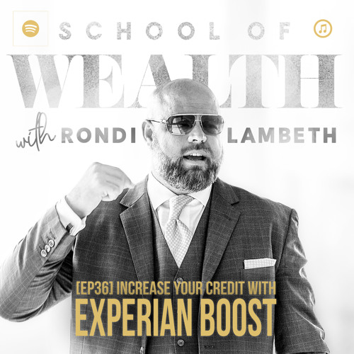 [EP36] Increase Your Credit Using Experian Boost